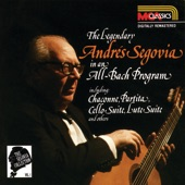 Andrés Segovia - Bach Three Pieces From Violin Partita No. 1 Double