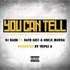 you-can-tell-feat-uncle-murda-dave-east-single
