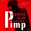 Iceberg Slim - Pimp: The Story of My Life  artwork