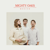 Mighty Oaks - Mexico Grafik