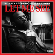 Let Me See (feat. Kevin Gates & Lil Skies) - Juicy J - Juicy J
