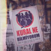 Kural Ne Bilmiyorum - İstanbul Trip