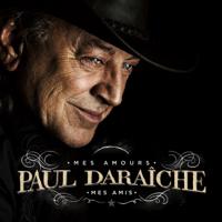 Paul Daraîche - Mes amours, mes amis artwork
