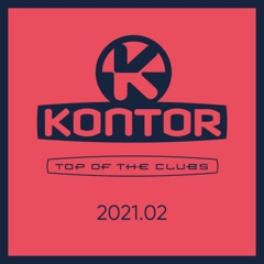Kontor Top of the Clubs 2021.02 (DJ Mix)