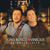 Do Nosso Jeito, Ep. 1 - João Bosco & Vinicius
