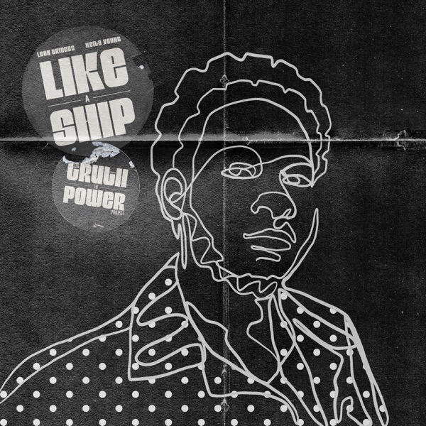Leon Bridges Like A Ship (feat. Keite Young)