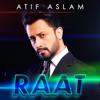 Atif Aslam - Raat artwork