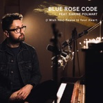 Blue Rose Code - (I Wish You) Peace In Your Heart [feat. Karine Polwart]