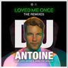 Loved Me Once (The Remixes) [feat. Eric Zayne & Jimmi the Dealer], DJ Antoine
