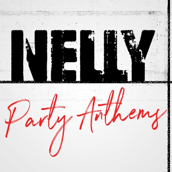 Nelly Party Anthems
