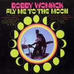 Bobby Womack - Fly Me to the Moon (In Other Words)
