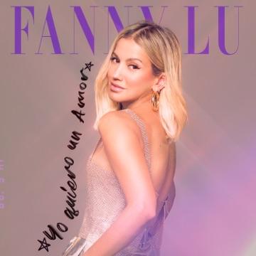 Fanny Lu – Yo Quiero un Amor – Single