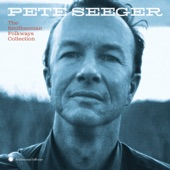 Pete Seeger - When I First Came to This Land