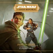 Star Wars The High Republic: Into the Dark (Unabridged)