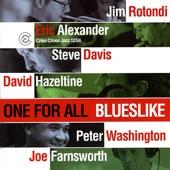 Blueslike, Eric Alexander, Jim Rotondi, Steve Davis, David Hazeltine, Peter Washington, Joe Farnsworth - Blueslike