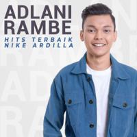 Adlani Rambe - Hits Terbaik Nike Ardilla