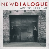 New Dialogue - Are You Like Me