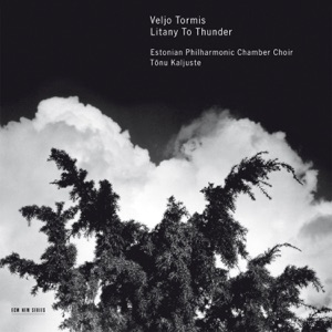 Veljo Tormis: Litany To Thunder