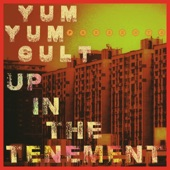 Yum Yum Cult - Up in the Tenement
