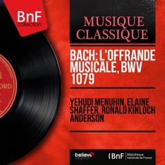 Bach: L'offrande musicale, BWV 1079 (Arranged by Neville Boyling, Mono Version)