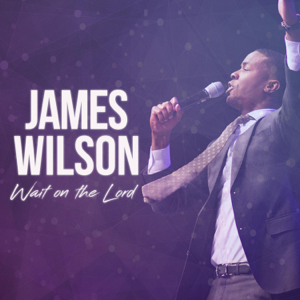James Wilson Wait on the Lord feat Brooke Staten  James Wilson album songs, reviews, credits