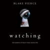 Blake Pierce - Watching: The Making of Riley Paige--Book One  artwork