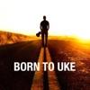 Backstreets from Born to Uke Single
