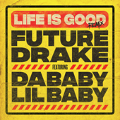 Life Is Good (Remix) [feat. Drake, DaBaby & Lil Baby] - Future