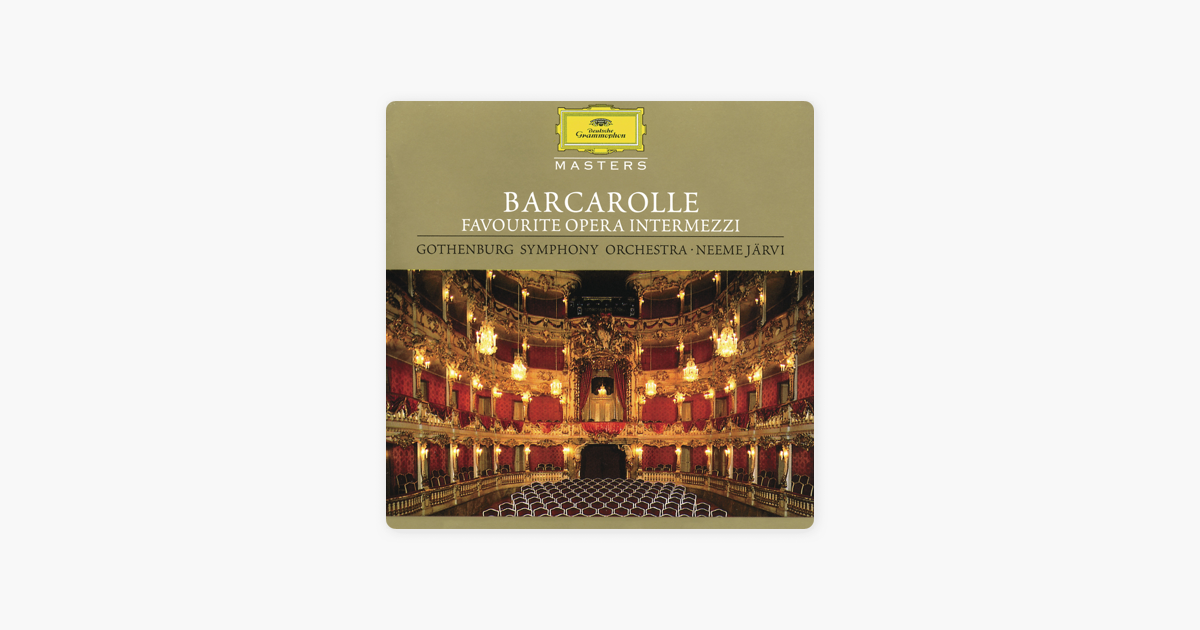 Barcarolle The Opera And I >> Barcarolle Favourite Opera Intermezzi By Gothenburg Symphony