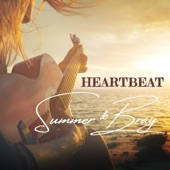 Summer & Bray - Heartbeat