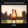 Hero by Afrojack & David Guetta