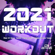 Various Artists - 2021 Workout (Best of Dance, Techno, Trance, House & Upbeat Fitness Tunes)