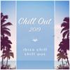 Chill Out 2019 - Chill Out 2019, Chill Out & Ibiza Chill