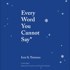 Every Word You Cannot Say (Unabridged)