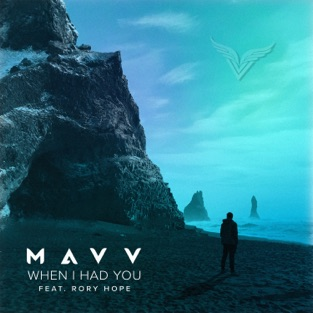 Mavv – When I Had You (feat. Rory Hope) – Single [iTunes Plus AAC M4A]