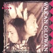 Wakan Olowan-Lakota Pipe Ceremonial & Spiritual Songs