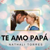 Te Amo Papá - Nathali Torres