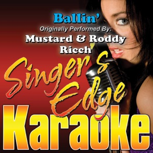 Singer's Edge Karaoke - Ballin' (Originally Performed by Mustard & Roddy Ricch) [Instrumental]