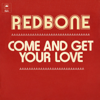 Redbone - Come and Get Your Love artwork