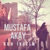 Ruh İkizim - EP - Mustafa Akay