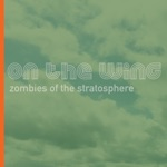 Zombies Of The Stratosphere - On the Wing
