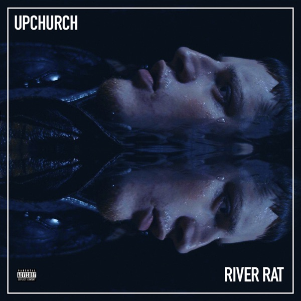 Upchurch - River Rat album wiki, reviews