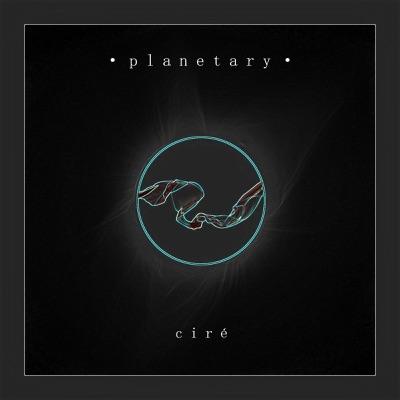 Planetary - Single - Cire
