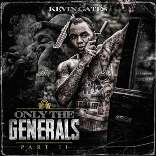 Kevin Gates – Only the Generals, Pt. II [iTunes Plus AAC M4A]