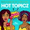 Hot Topicz - Shockman & Limitless lyrics