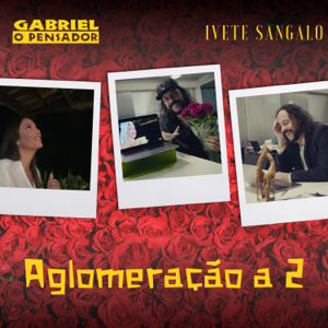 Gabriel O Pensador - Aglomeração a 2 feat. Ivete Sangalo