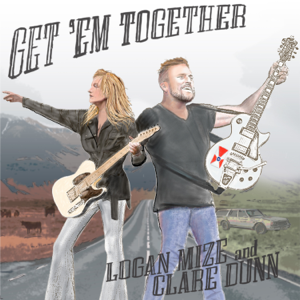 Logan Mize & Clare Dunn - Get 'Em Together