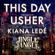 Usher This Day (feat. Kiana Ledé) [from the Netflix Original Motion Picture Jingle Jangle] - Usher
