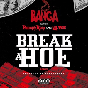 Break a Hoe (Remix) [feat. Philthy Rich & Lil Yee) - Single Mp3 Download