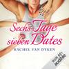 Rachel Van Dyken - Sechs Tage - sieben Dates Grafik